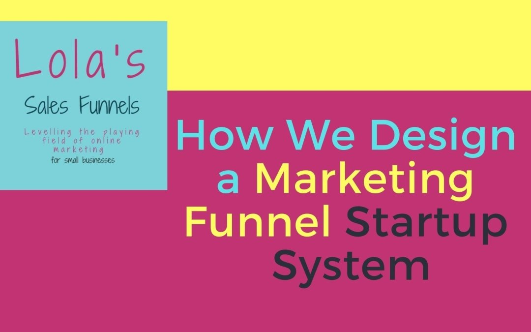 How We Design a Marketing Funnel Startup System