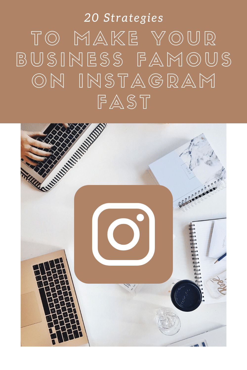 20 Strategies To Make Your Business Famous On Instagram Fast