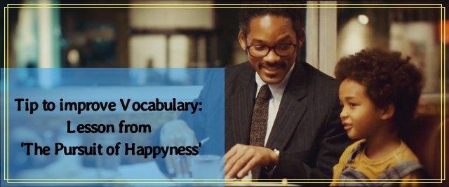 Tip to improve Vocabulary: Lesson from 'The Pursuit of Happyness'