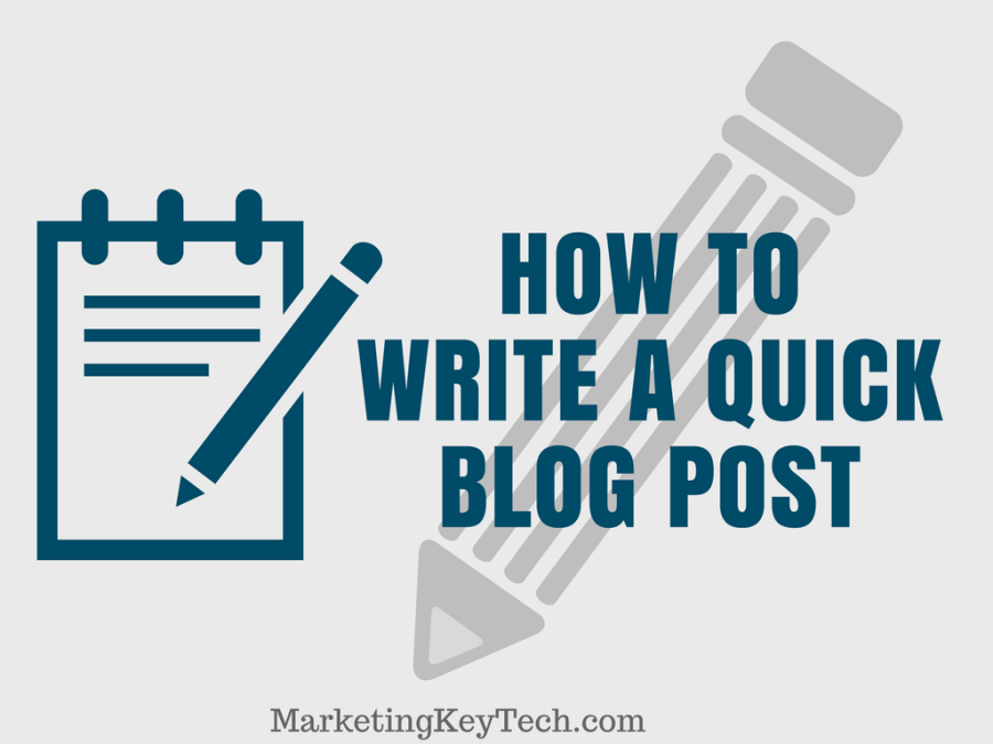 how to write a quick blog post