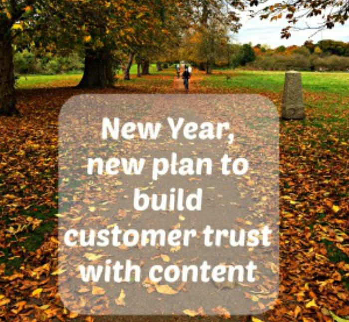 New Year's plan to build customer trust with content