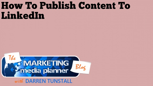 How To Publish Content To LinkedIn