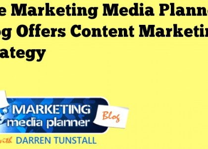 The Marketing Media Planner Blog Offers Content Marketing Strategy