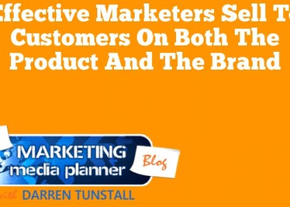 Effective Marketers Sell to Customers on Both the Product and the Brand
