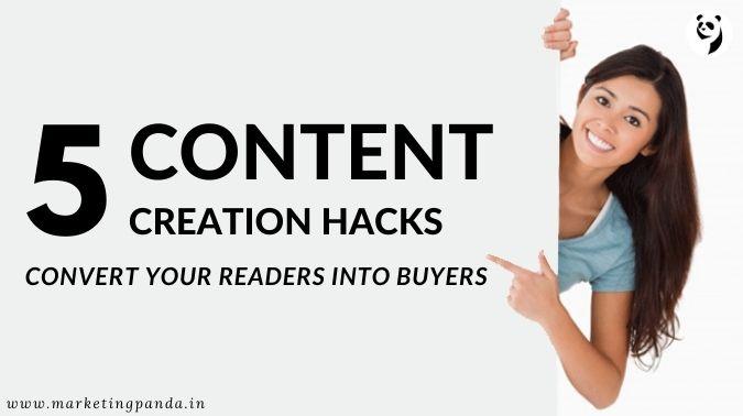 Top 5 Content Creation Hacks That Convert Readers Into Buyers
