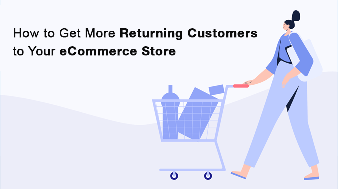 5 Simple Ways to Get More Returning Customers to Your eCommerce Store
