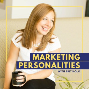 The Marketing Personalities Podcast with Brit Kolo