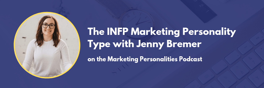 The INFP Marketing Personality Type with Jenny Bremer of Remembered Practice on the Marketing Personalities Podcast hosted by Brit Kolo of MarketingPersonalities.com