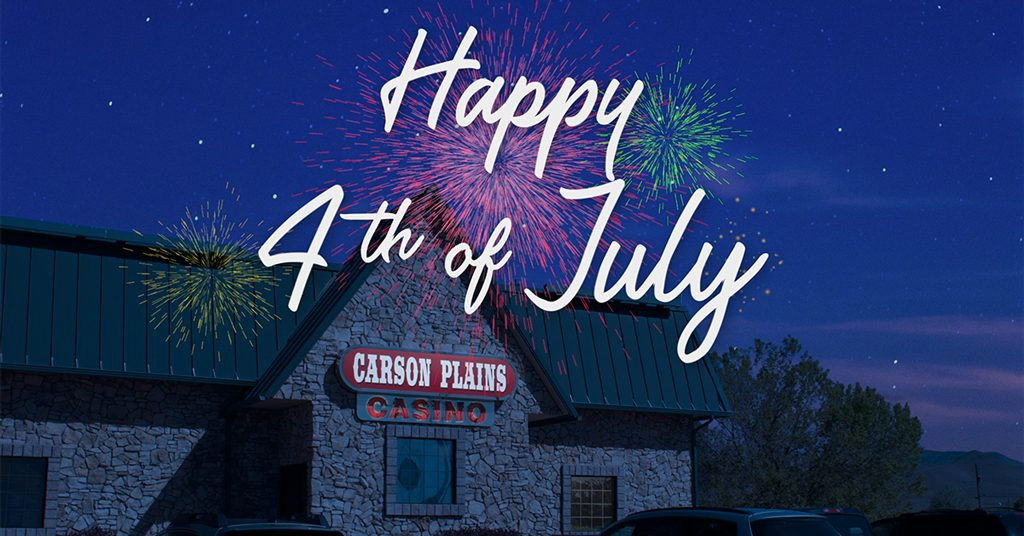 "Image reads ""Happy 4th of July"" with fireworks over the Carson Plains casino in the background."