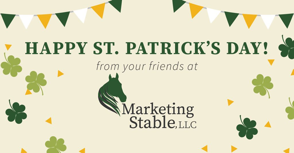"Image reads ""Happy St. Patrick's Day from your friends at Marketing Stable."" The background features clovers and a garland in the colors of the Irish flag."
