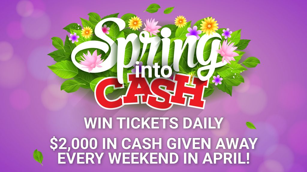 "Image advertises the ""Spring Into Cash"" event and details how to play and win. There are flowers around the title and a spring theme."