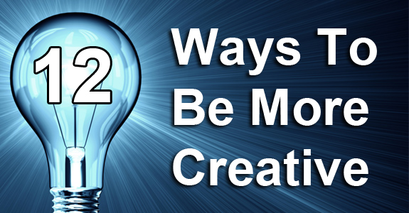 12-ways-to-be-more-creative