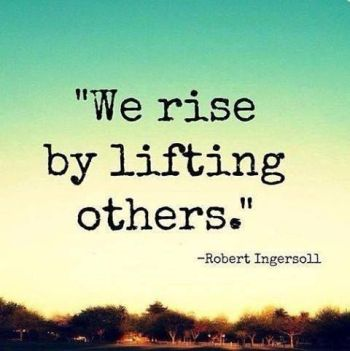we-rise-by-lifting-others