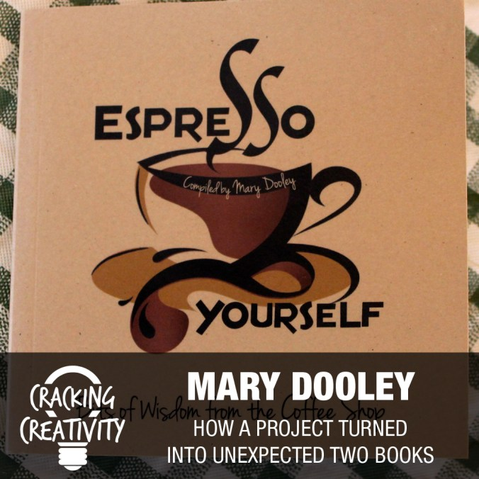 Cracking Creativity Episode 4: Mary Dooley on Her Espresso Yourself Books, Self-Publishing, and Building Relationships