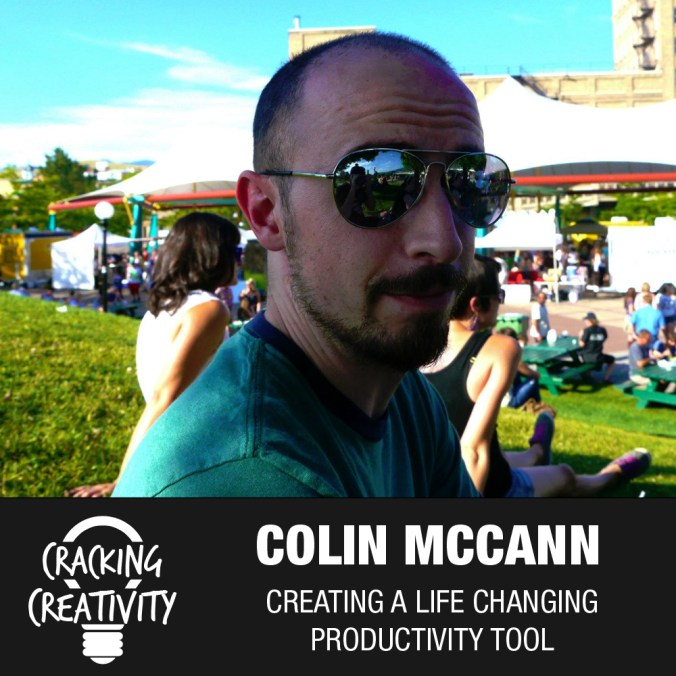 Colin McCann on Productivity, Taking on an Ambitious Project, and the Power of Beliefs - Cracking Creativity Episode 30