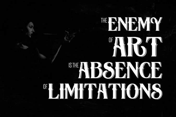 """The enemy of art is the absence of limitations."" - Orson Welles"