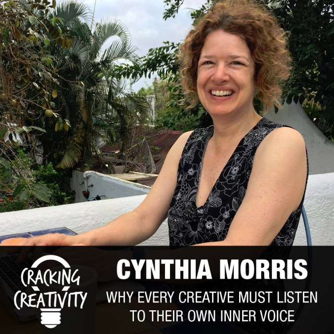 Cynthia Morris on the Challenges of a Creative Life, Letting Your Creative Self Lead, and Creating Your Own Stories - Cracking Creativity Episode 45
