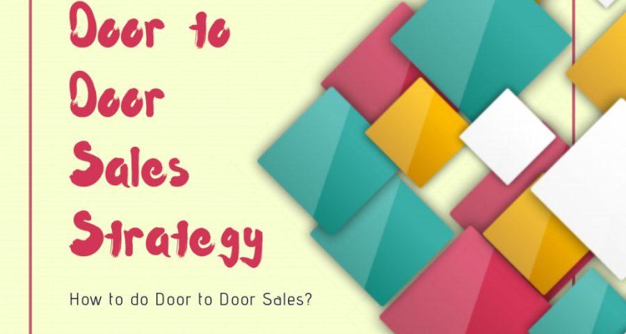 Door to Door Sales Strategy - how to do Door to Door Sales.