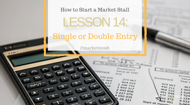 Single or Double Entry Accounting, How to calculate you finance, Market Nosh