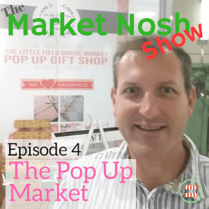 TMNSP 004 – The Pop Up Market