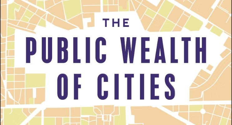 Book Review: The Public Wealth of Cities