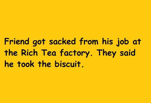 They said he took the biscuit