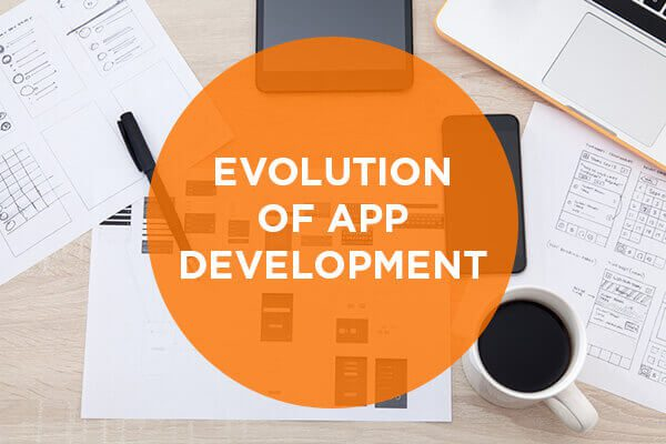 4 trends that show evolution of app development