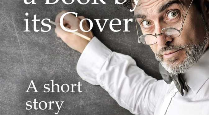 New Short Story Published: Judge a Book by its Cover