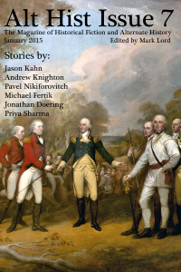 Alt Hist Issue 7 is here! | Alt Hist: Historical Fiction and Alternate History