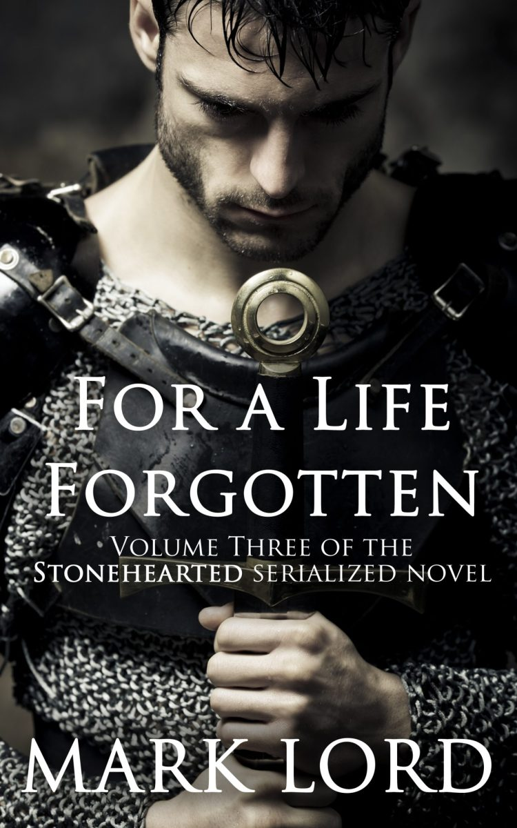 For a life forgotten stonehearted volume 3 published mark for a life forgotten stonehearted volume 3 published mark lords historical fiction fantasy and science fiction fandeluxe Gallery