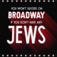 You Won't Succeed on Broadway if You Don't Have Any Jews to open in London's West End