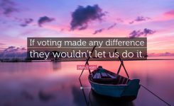 "The Apocryphal Twain: ""If voting made any difference, they wouldn't let us do it."""