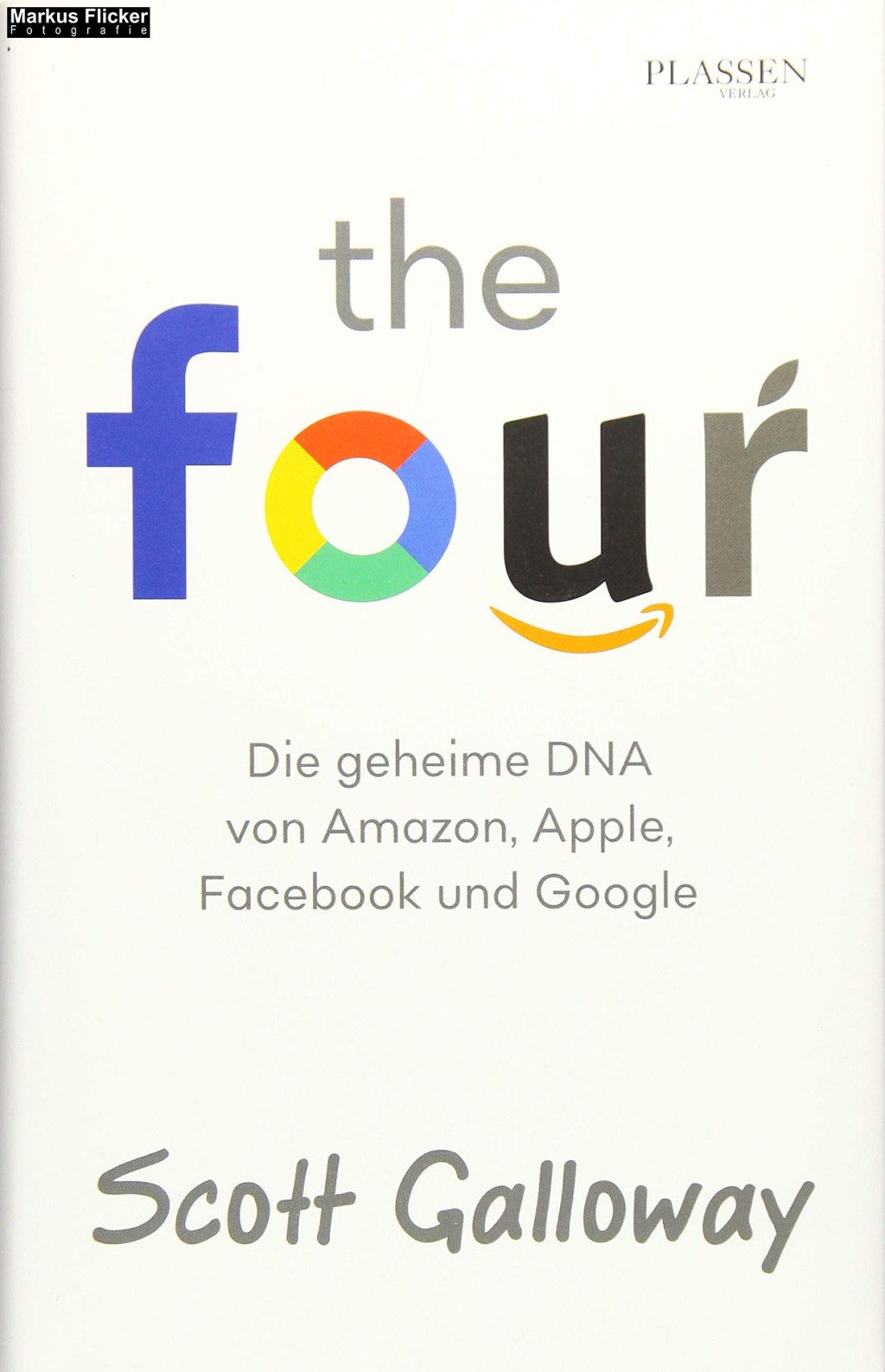 The Four: Die geheime DNA von Amazon, Apple, Facebook und Google (Deutsch) Gebundenes Buch