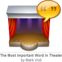 The Most Important Word in Theater