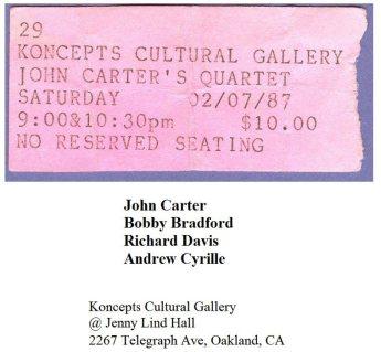 1987 -- February 7 -- John Carter Quartet w/ Bobby Bradford, Andrew Cyrille, Richard Davis -- Koncepts Cultural Gallery, Jenny Lind Hall, 2267 Telegraph Avenue, Oakland, California