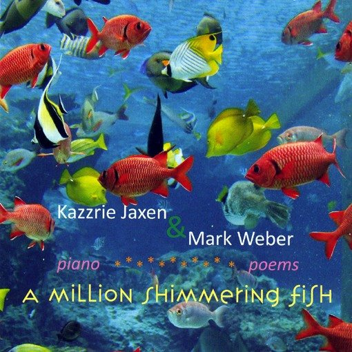 Kazzrie Jaxen | Mark Weber | A Million Shimmering Fish | NA1057 | click the cover if you are interested in buying this record...