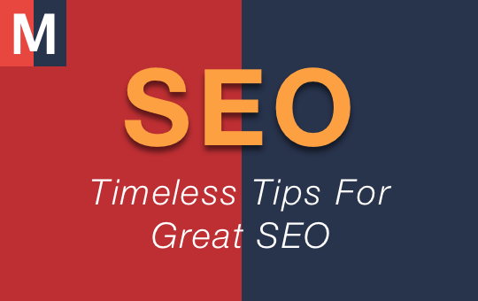 Timeless tips for Great SEO