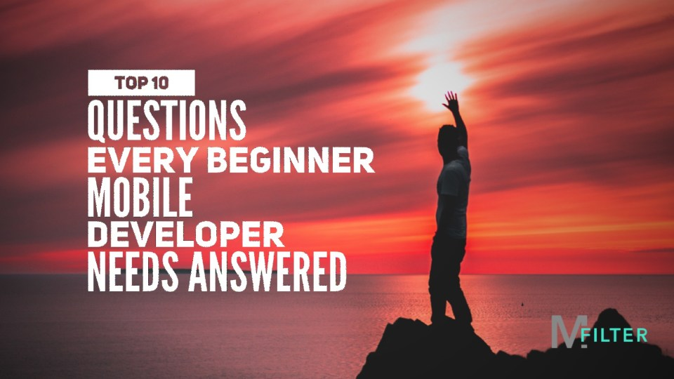 Top 10 Questions Every Beginner Mobile Developer Needs Answered