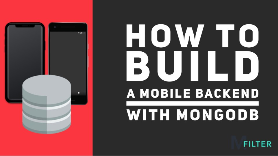 How to Build a Mobile Backend with MongoDB and Express
