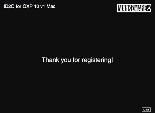 Markzware ID2Q QuarkXPress 9 10 Mac Thank You for Registering