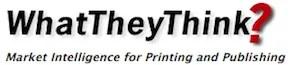 WhatTheyThink? Market Intelligence for Printing and Publishing
