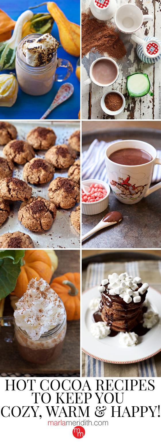 Delicious Hot Cocoa Recipes to Keep You Cozy, Warm & Happy! MarlaMeridith.com