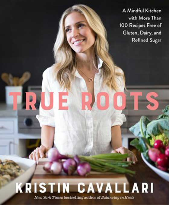 Cookbook Holiday Gift Guide! True Roots by Kirstin Cavallari featured on MarlaMeridith.com