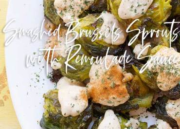 Smashed Brussels Sprouts with Remoulade Sauce