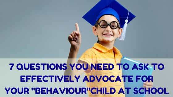 7 QUESTIONS YOU NEED TO ASK TO EFFECTIVELY ADVOCATE FOR  YOUR CHILD AT SCHOOL