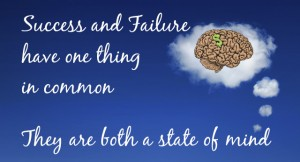 success and failure are a state of mind