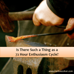 Is There Such a Thing as a 72 Hour Enthusiasm Cycle?