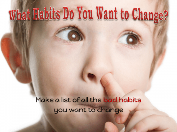 secret to breaking your bad habits