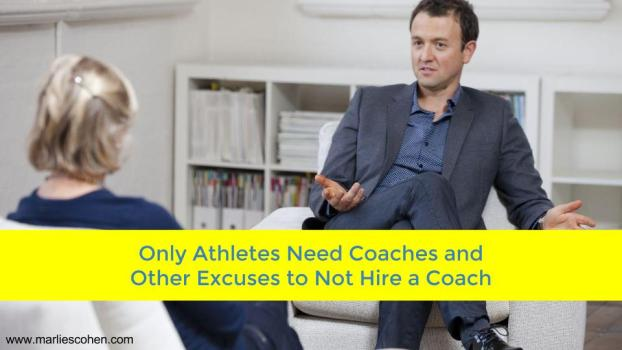 excuses not to hire a coach