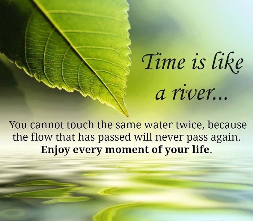 time is a river